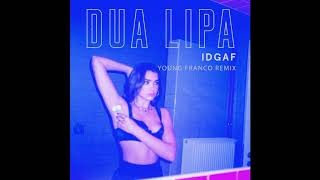 Dua Lipa - IDGAF (Young Franco Remix)