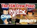The Fgn Crew Plays Roblox Cops And Robbers Pc
