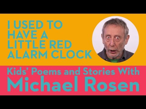 I Used to Have a Little Red Alarm Clock - Kids' Poems and Stories With Michael Rosen
