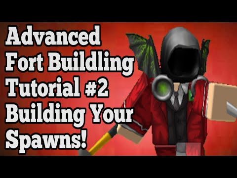 Roblox Advanced Fort Building Tutorial #2 Building The Spawns!