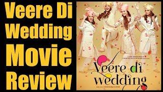 Veere Di Wedding | Film Review | Kareena Kapoor Khan | Sonam Kapoor | Swara Bhasker