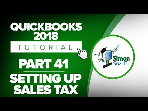 QuickBooks 2018 Training Tutorial Part 41: How to Set Up Sales Tax in QuickBooks 2018