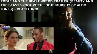 EDDIE AND THE BEAST WEIRD TRAILER (BEAUTY AND THE BEAST SPOOF BY ALDO JONES) - REACTION!!!!!