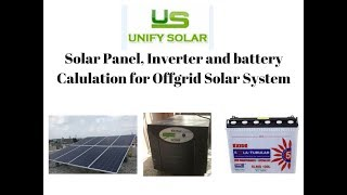 Solar Panel, Inverter and Battery calculation for Solar Off Grid System by UNIFY SOLAR,Delhi