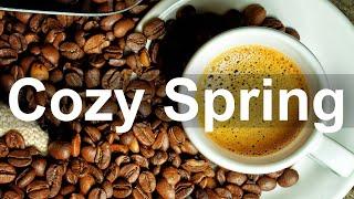 Cozy Spring Time Jazz - Warm Coffee Jazz Music for Positive Mood
