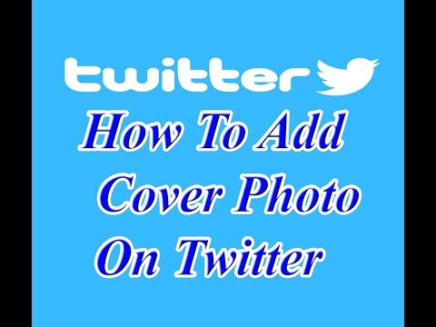 How to add or change a cover photo on twitter