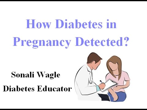 Diagnosis of Diabetes in Pregnancy (Gestational Diabetes)