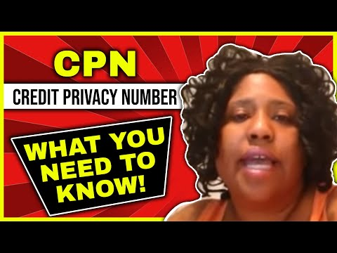 CPN - Credit Privacy Number: What you need to Know!