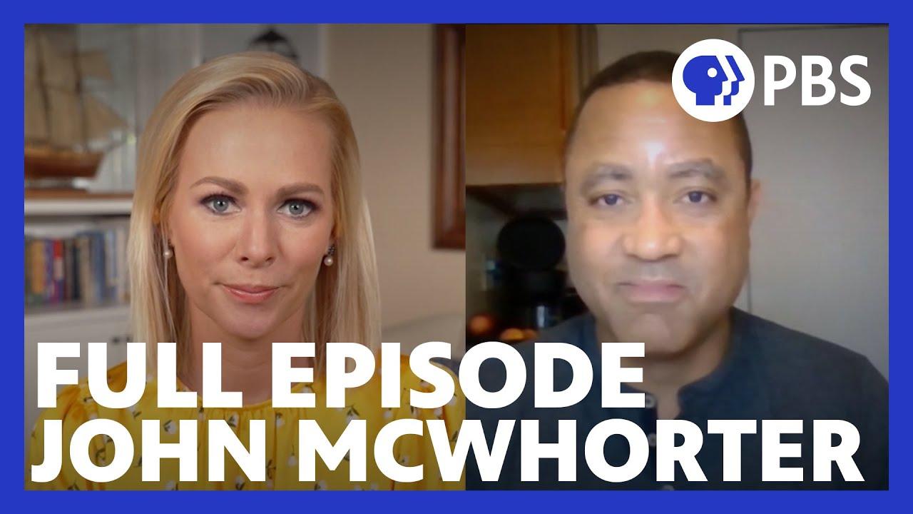John McWhorter | Full Episode 7.16.21 | Firing Line with Margaret Hoover | PBS