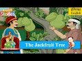 The Jackfruit Tree English Stories Fairy Tales In English For Kids Bedtime Stories