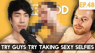 Try Guys Try Taking Sexy Selfies - The TryPod Ep. 48