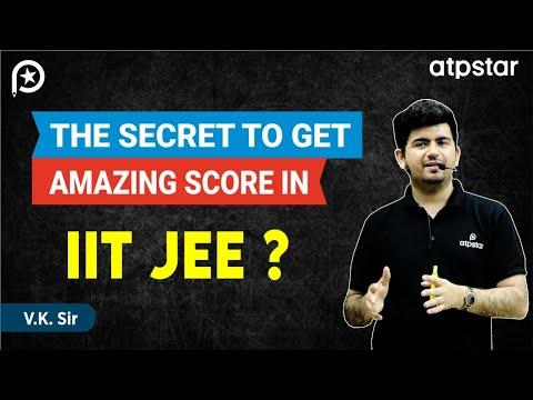 Secret to get Amazing score in IITJEE? - By Vineet Khatri