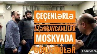 Çeçenlərlə Azərbaycanlılar Moskvada görüşdülər – VİDEO