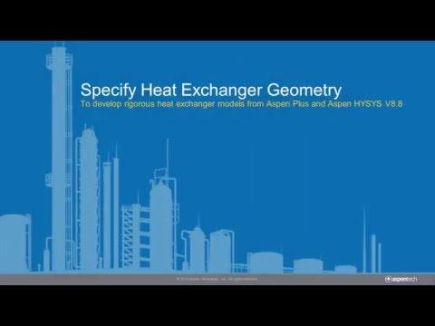 Specify Heat Exchanger Geometry To Develop Rigorous Heat Exchanger Models