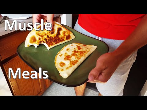 Muscle Meals - Cooking With Trent - Chicken and Cheese Quesadillas