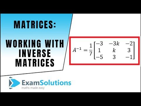 Matrices - Working with Inverse Matrices (Example)  | ExamSolutions - maths problems answered