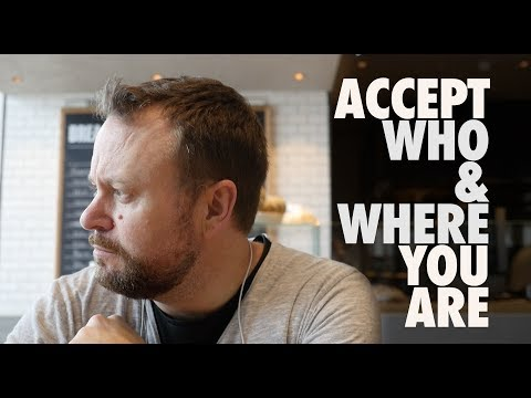 Accept Who & Where You Are