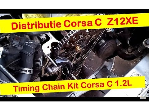 Distributie Opel Corsa C Z12XE -- Timing chain replacement Corsa C