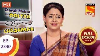 Taarak Mehta Ka Ooltah Chashmah - तारक मेहता - Ep 2340 - Full Episode - 17th November, 2017