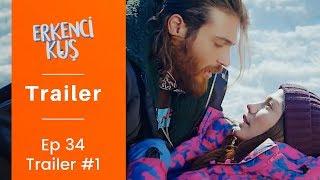 Erkenci Kus Epsiode 34 Trailer | English Subtitles | Bahasa