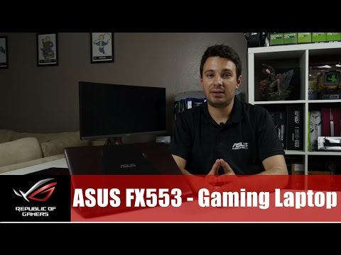 ASUS FX553 - Quick Overview