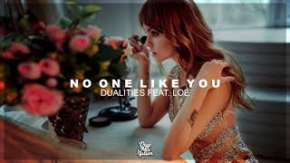 Dualities - No One Like You (feat. Loé)