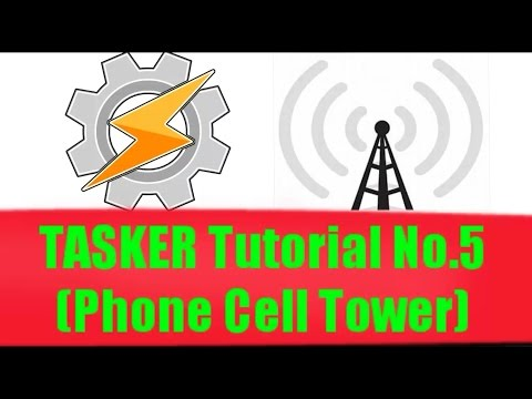 TASKER Tutorial No.5 (Phone Cell Tower)