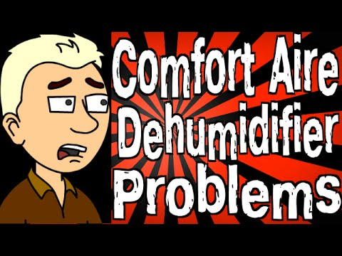 Comfort Aire Dehumidifier Problems