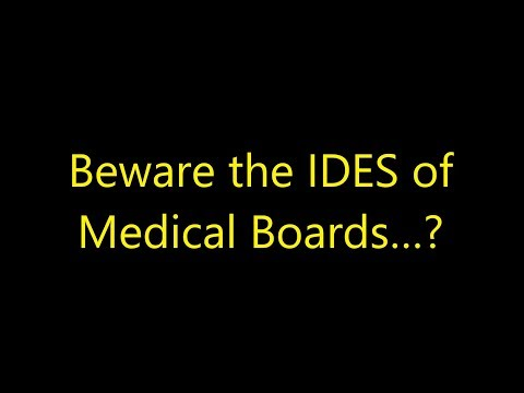 Episode 0042 - Beware the IDES of Medical Boards...?