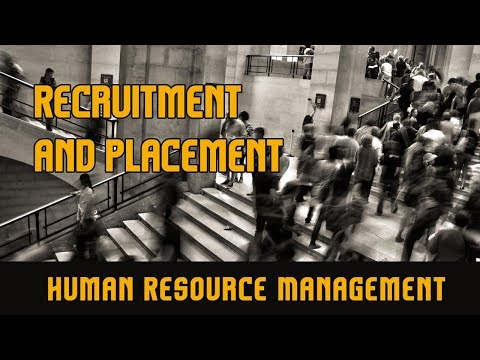 Recruitment and Placement l Planning and Recruiting l Human Resource Management