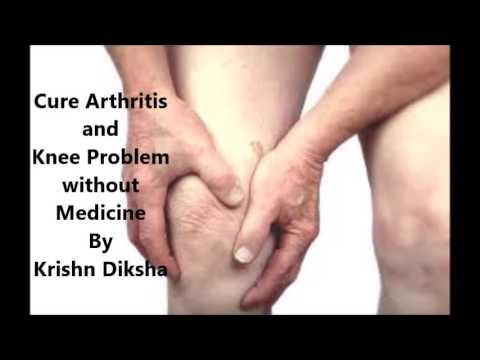 Cure Arthritis and Knee Pain without Medicine By Krishn Diksha