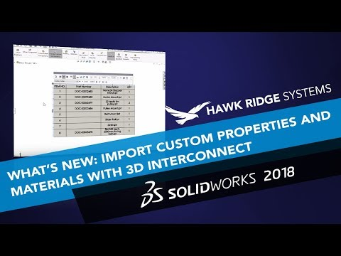 Whats New SOLIDWORKS 2018: Import Custom Properties and Materials with 3D Interconnect