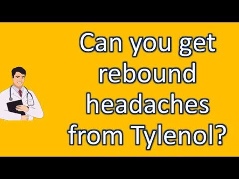 Can you get rebound headaches from Tylenol ? | Most Rated Health FAQ Channel