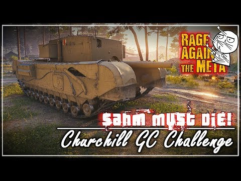 Sahm Must DIE! R.A.t.M – Churchill GC Challenge || World of Tanks