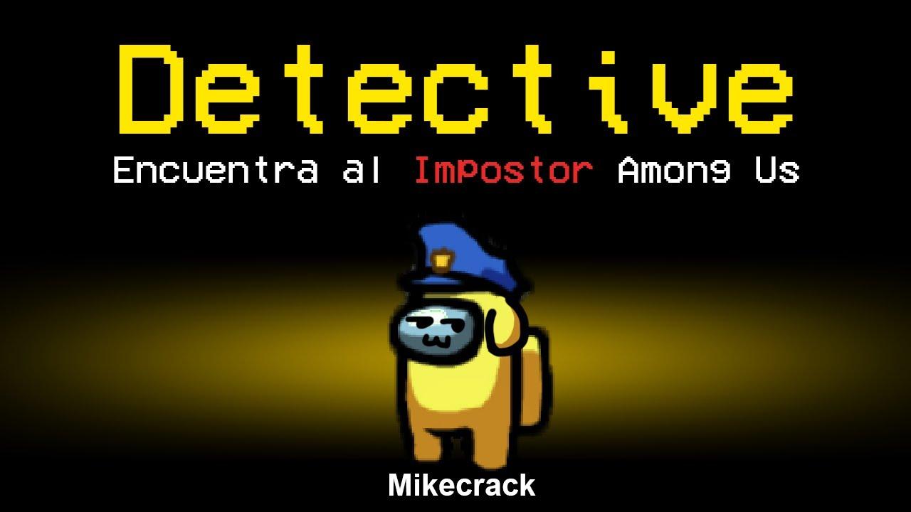 ¡SOY el MEJOR DETECTIVE de AMONG US! 😂🔥 MIKECRACK en AMONG US #4