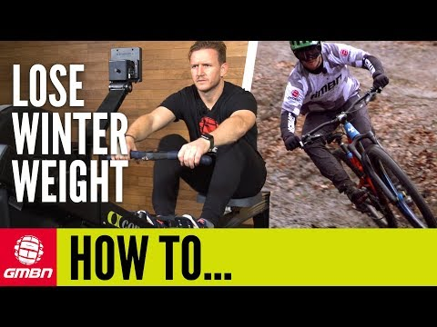 How To Lose Winter Weight | On The Mountain Bike And In The Gym