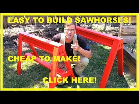 How to Build Sawhorses. Easy, Sturdy and Cheap! PERFECT!