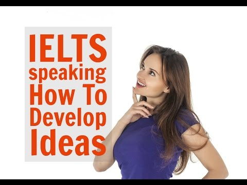 How to Develop Ideas for IELTS Speaking Test | Quick and Easy Tips