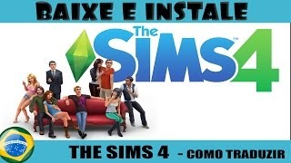 Download Como Traduzir (The Sims 4) - Português - PT BR - PC 2016 Video