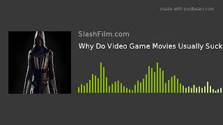 Why Do Video Game Movies Usually Suck?