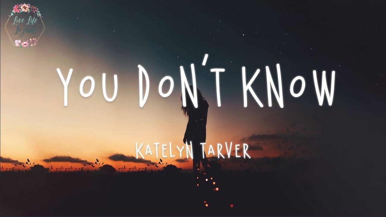 Katelyn Tarver - You Don't Know (Lyric Video)