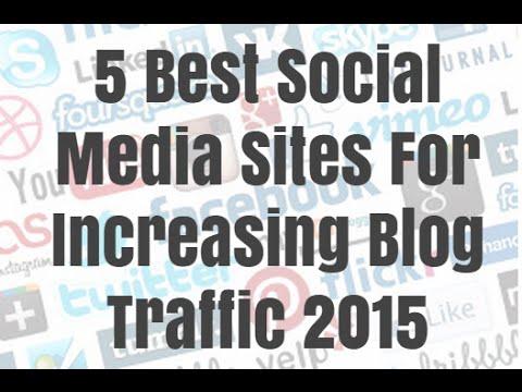 5 Best Social Media Sites For Increasing Blog Traffic 2015