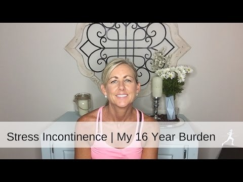 Stress Incontinence | My 16 Year Burden