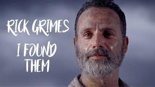 Rick Grimes || I Found Them