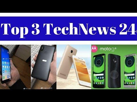 Top 3 TechNews 24 - Xiaomi Mi 6X (Mi A2), Coolpad A1, Mega 4A Launched, Moto G6,InFocus Vision 3 Pro