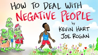 How to Deal with Negative People - Kevin Hart & Joe Rogan
