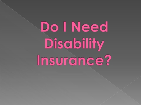 Do I Need Disability Insurance