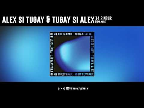 Alex si Tugay & Tugay si Alex - Singur (feat. NANE) [prod. Maidan]