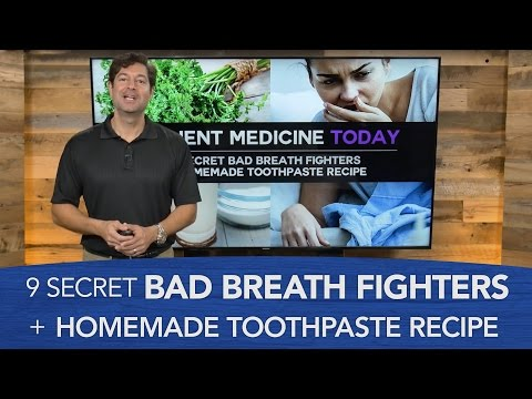 9 Secret Bad Breath Fighters and Homemade Toothpaste Recipe