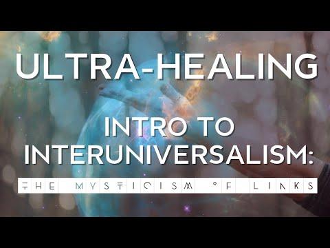 Ultra-Healing & Interuniversalism | Leeor Alexandra